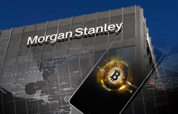 บริษัทในเครือ Morgan Stanley กำลังพิจารณาลงทุนใน Bitcoin